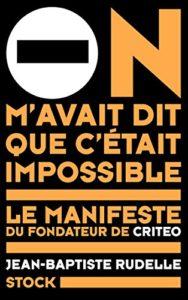 Le manifeste du fondateur de Criteo - Jean-Baptiste Rudelle